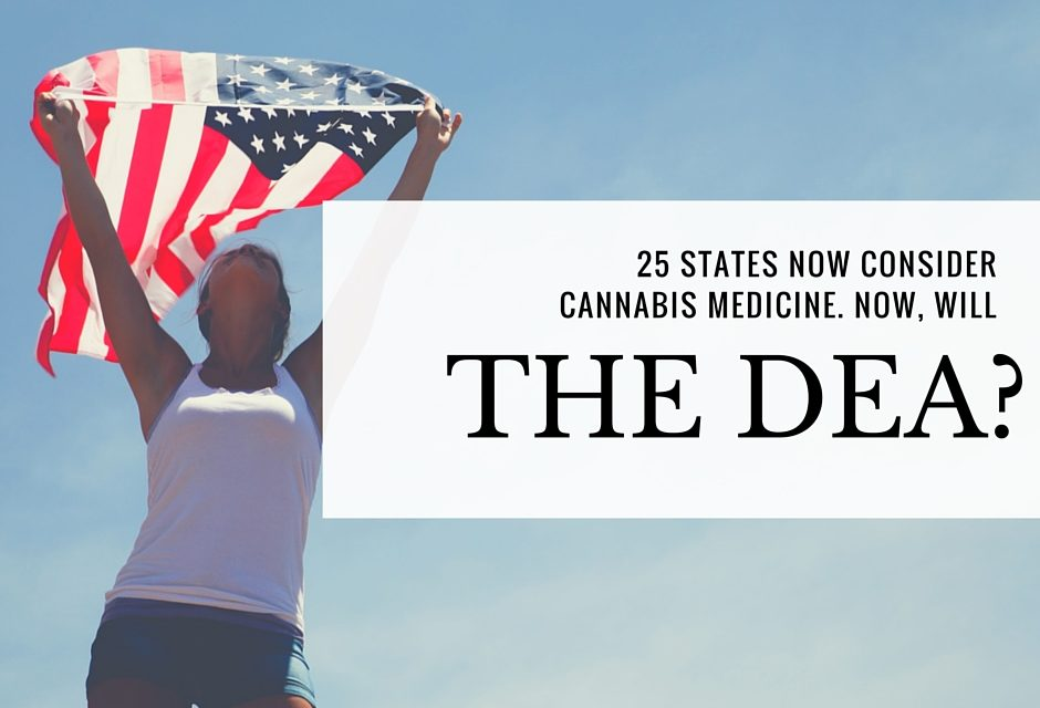 25 States Now Call Marijuana Medicine, But the DEA Still Doesn't