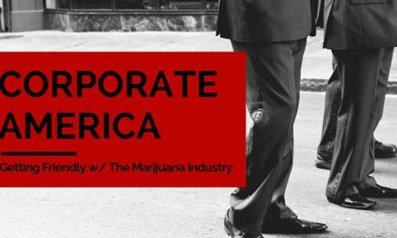 Is The Marijuana Stigma Waning Among Corporate America?